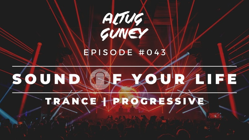 🎧 SOUND OF YOUR LIFE 043 🔥 TRANCE PROGRESSIVE 2020