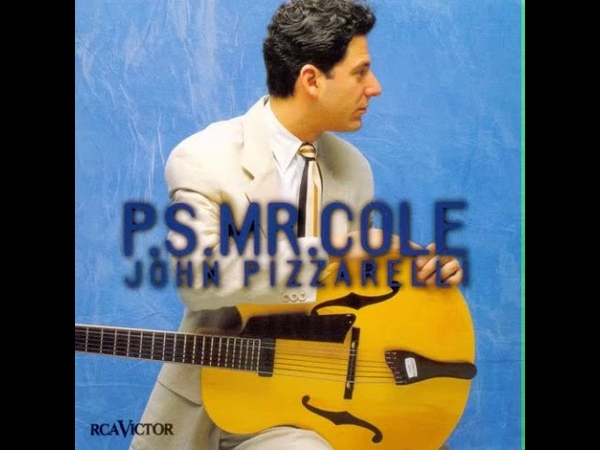 John Pizzarelli P S Mr Cole