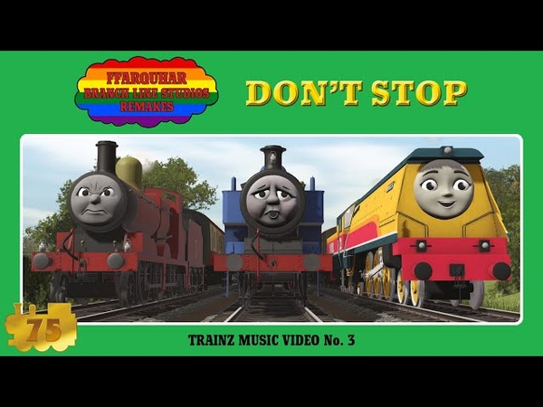Don't Stop Thomas and Friends Trainz Music Video