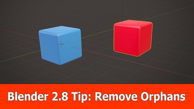 Blender 2 8 Tip Remove Orphans e g Unused Materials