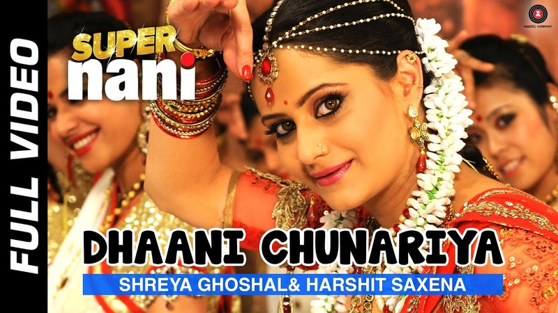 Dhaani Chunariya Full Video Super Nani Rekha Sharman Joshi and Shweta Kumar