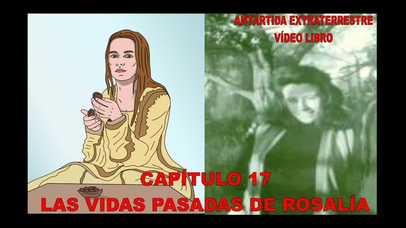 CAPÍTULO 17 - LAS VIDAS PASADAS DE ROSALÍA