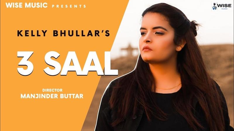 New Punjabi Songs 2021 3 Saal Kelly Bhullar Manjinder Buttar Latest Punjabi Songs 2021