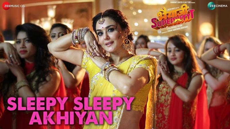 Sleepy Sleepy Akhiyan Sunny Deol Preity Z Asees Kaur Yasser Desai Jeet Gannguli Kumaar