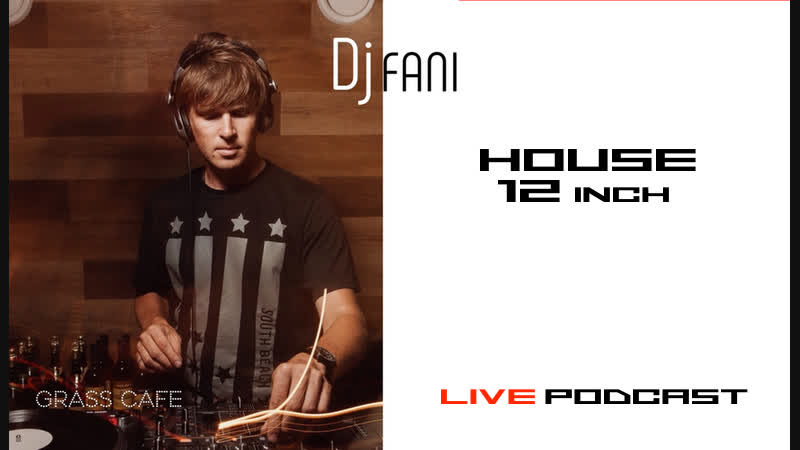 Dj Fani | House 12inch Live Podcast Grass cafe