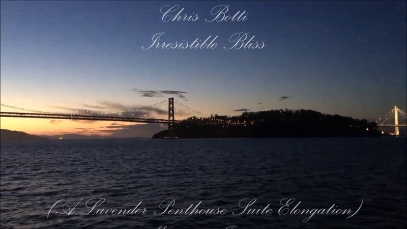 Chris Botti - Irresistible Bliss (A Lavender Hill Penthouse Suite Elongation)