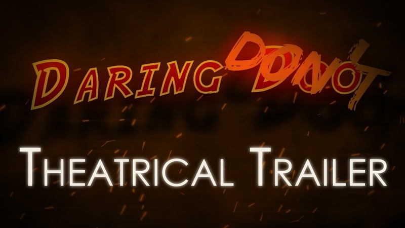 Daring Don't Theatrical Trailer