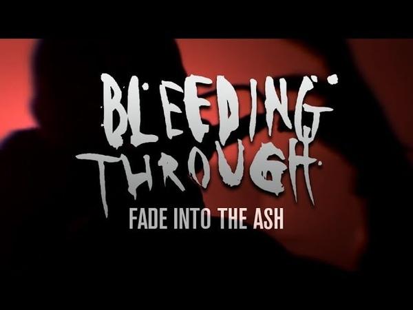 Bleeding Through Fade Into The Ash Official Music Video