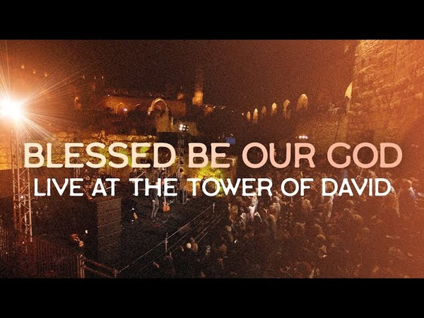 Blessed be Our God Psalm 68 32 35 LIVE at the TOWER of DAVID Jerusalem ~ Joshua Aaron