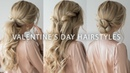 EASY VALENTINE'S DAY HAIRSTYLES 2020 💕💖