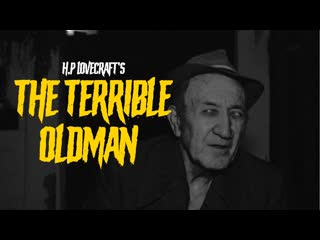The Terrible Old Man (2020)