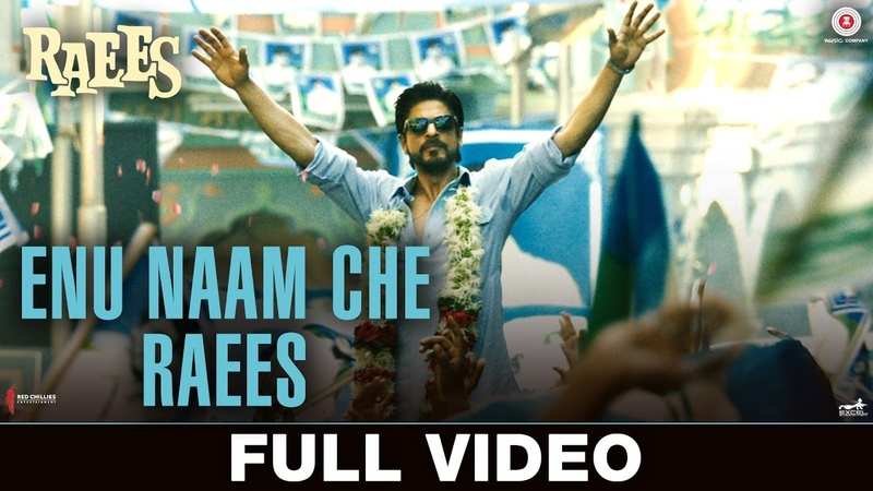 Enu Naam Che Raees Full Video Raees Shah Rukh Khan Mahira Khan Ram Sampath Tarannum Malik