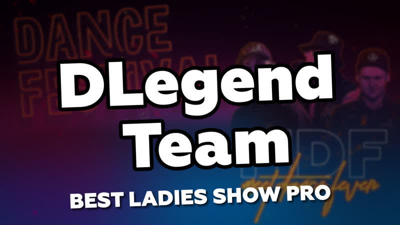 BEST LADIES SHOW PRO DLegend Team