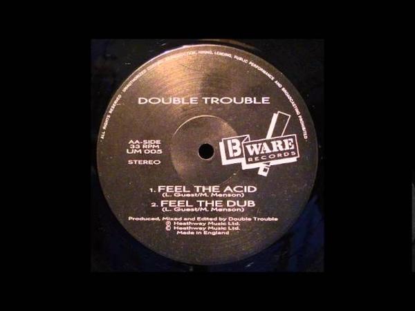 DOUBLE TROUBLE FEEL THE ACID 1988