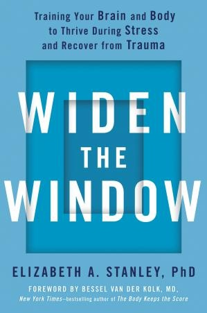 Widen the Window by Elizabeth A. Stanley, PhD [Stanley, Elizabeth A.]