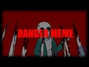 Danger | MEME | Killer Sans | Undertale | RE-make