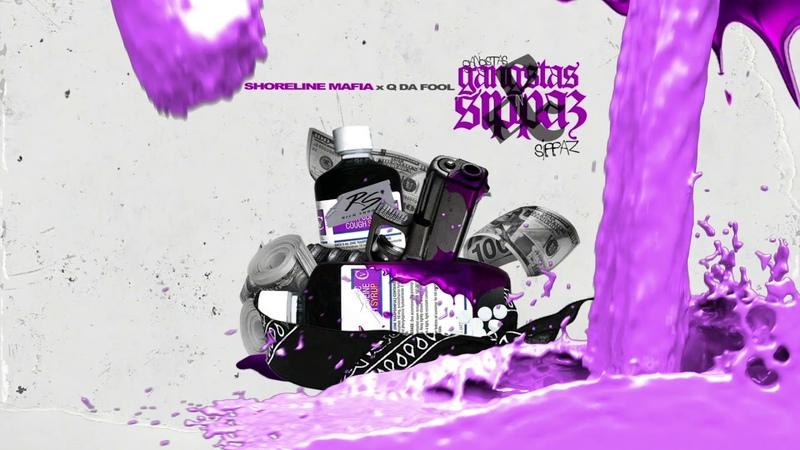 Shoreline Mafia - Gangstas Sippas (feat. Q Da Fool) [Official Audio]