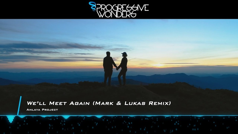 Anlaya Project - Well Meet Again (Mark Lukas Remix) [Music Video] [Synth Collective]
