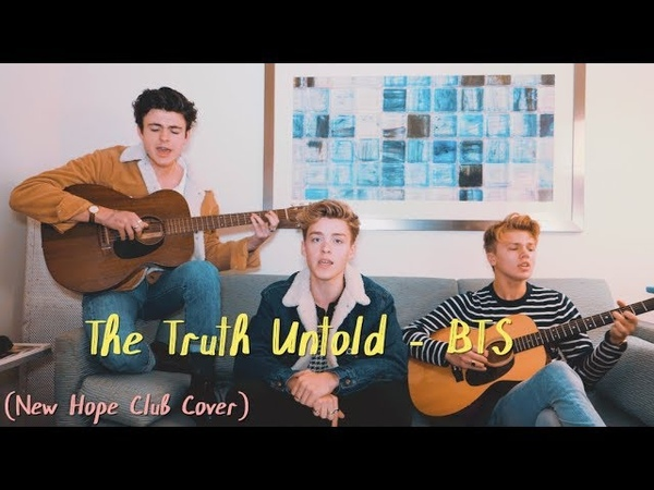 The Truth Untold BTS Cover by New Hope Club