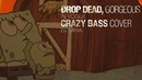 Drop Dead, Gorgeous - Dressed For Friend Requests (Crazy Bass Cover)