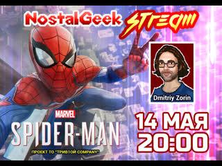 Прохождение Marvel'S Spider-Man (Человек-Паук). NostalGeek Stream#1