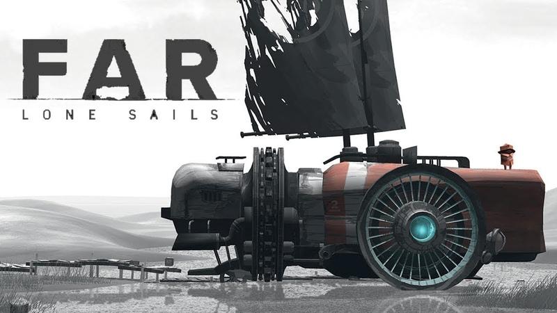 Far Lone Sails. Крошечный депрессивный шедевр [ИГРОЕД]