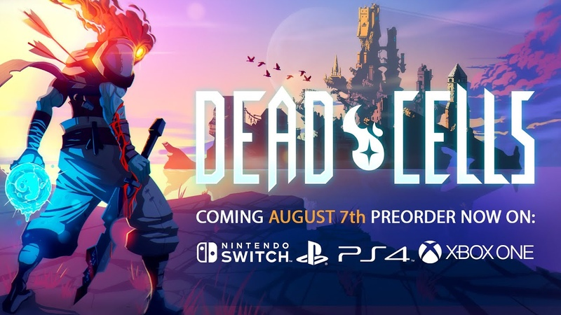 Dead Cells Release Date Announcement Trailer - Available August 7, 2018