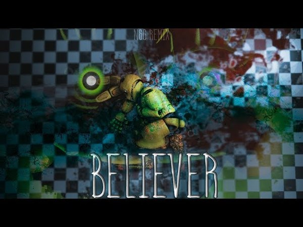 [FNaF SFM] Believer by NSG Remix [Romy Wave Cover | For 6K subscribers]