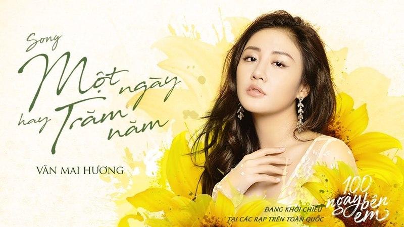 Một Ngày Hay Trăm Năm Văn Mai Hương OST 100 Ngày Bên Em Official Video