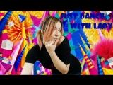 JUST DANCE WITH LADY ► Учим движения, создаем танцы вместе с вами:)