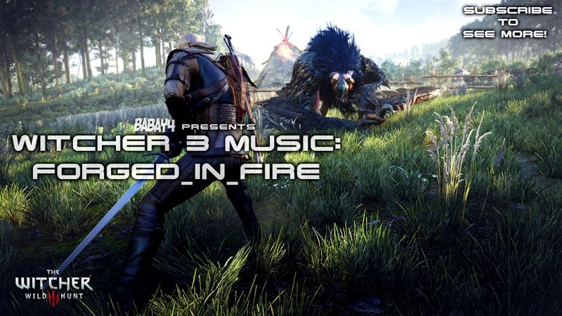 Witcher 3: Wild Hunt SOUNDTRACK - Forged in Fire