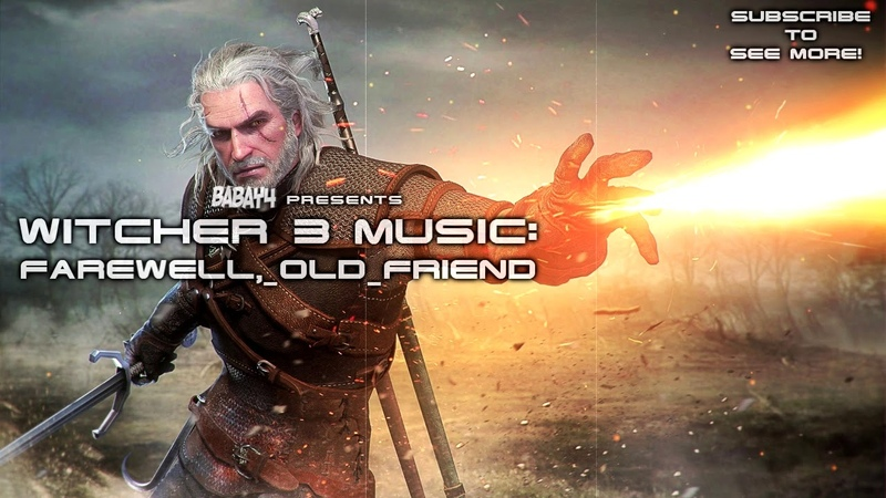 Witcher 3: Wild Hunt SOUNDTRACK - Farewell, Old Friend