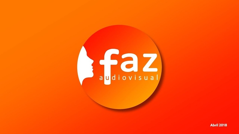 Faz Audiovisual / Portafolio (Reel) Abril 2018