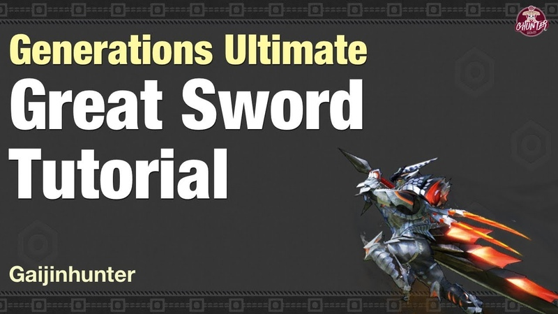 Monster Hunter Generations Ultimate (Great Sword Tutorial)