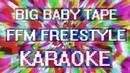 Big Baby Tape FFM Freestyle Караоке