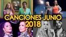 CANCIONES NUEVAS JUNIO 2018 POP ROCK ELECTRÓNICA LO MÁS NUEVO EN INGLÉS Y ESPAÑOL WOW QUÉ PASA