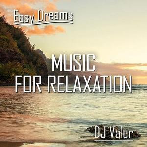 DJ Valer Easy Dreams Music for Relaxation