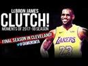 LeBron James 2017-18 Season CLUTCH Moments Compilation - WELCOME To LA LAKERS! | FreeDawkins