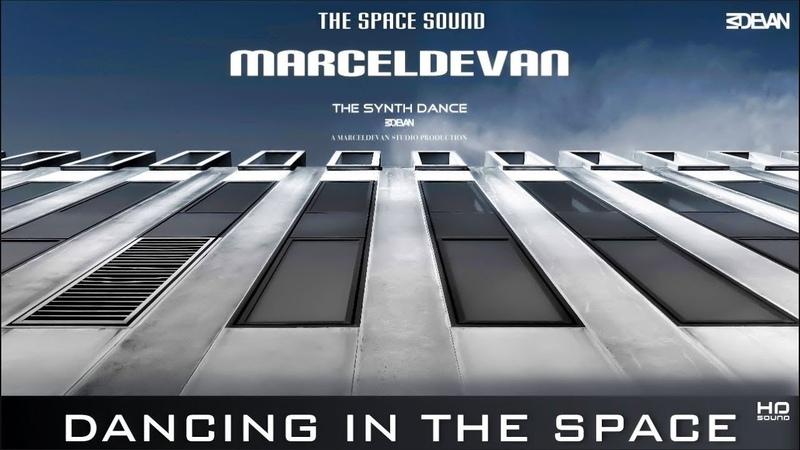 MarcelDeVan - Dancing In The Space [ Part II ]