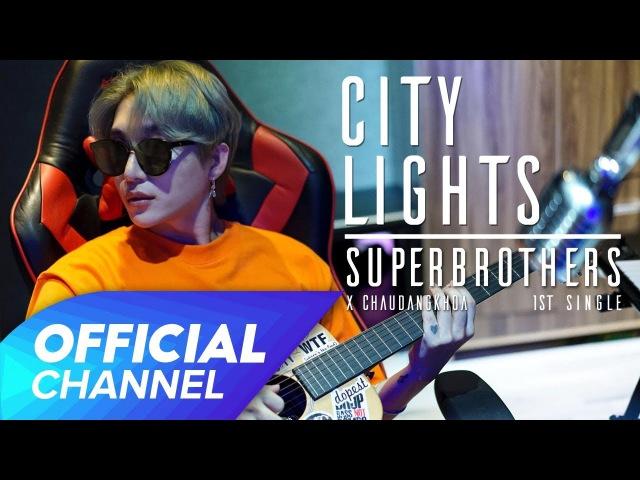 City Lights - Official MV   Superbrothers x Chau Dang Khoa