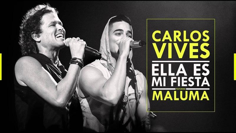 Ella es mi Fiesta / Carlos Vives Ft Maluma