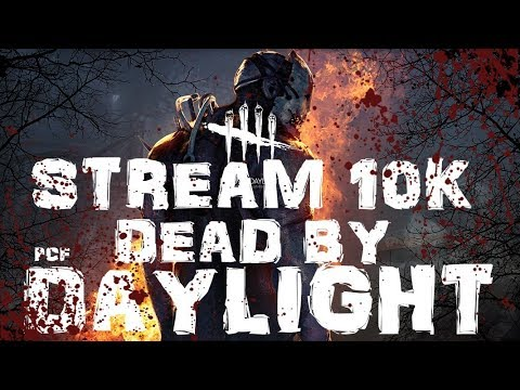 [СТРИМ] В ЧЕСТЬ 10К \ Dead by Daylight \ PixelCakesFan