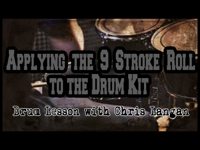 Applying the 9 Stroke Roll | Drum Lesson with Chris Langan