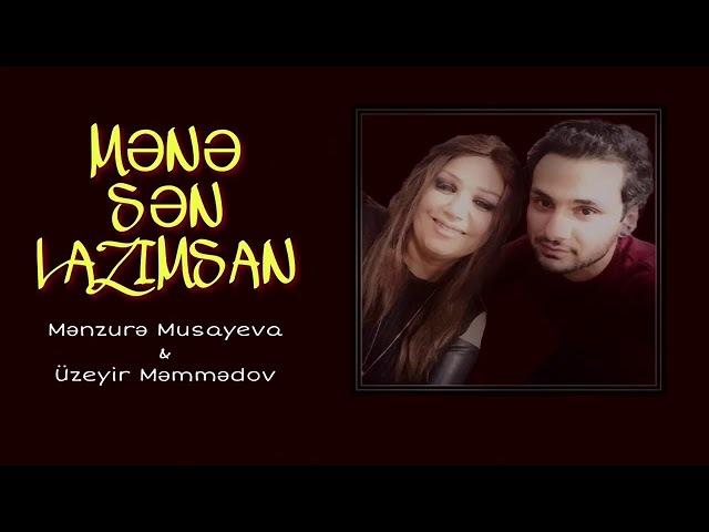 Menzure Musayeva ft Uzeyir Memmedov