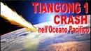 Tiangong 1 è caduta. Il crash nellOceano Pacifico