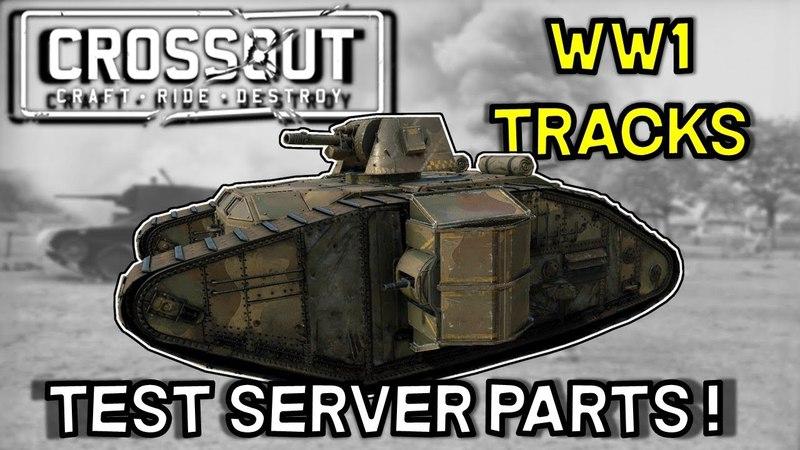 Crossout -- WWI Goliath Tracks Test Server Sneak Peek