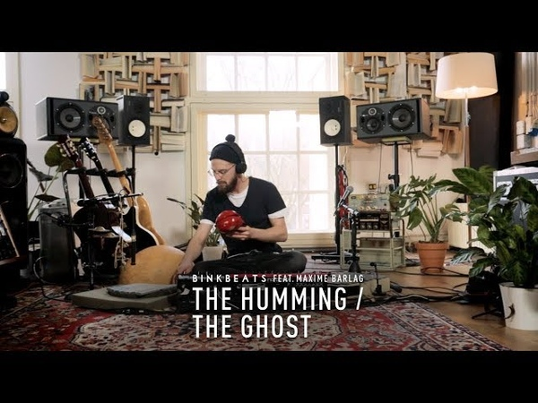 BINKBEATS - The Humming The Ghost (feat. Maxime Barlag)