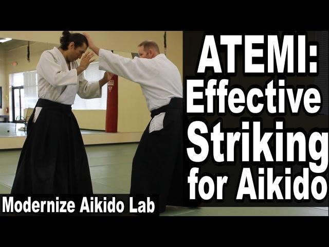 Atemi EFFECTIVE STRIKING For AIKIDO • Modernize Aikido Lab • EP04