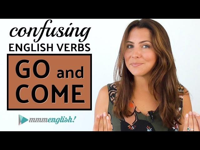 Confusing English Verbs | GO COME