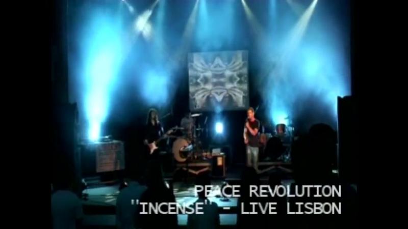 "PEACE REVOLUTION - ""INCENSE"" LIVE"